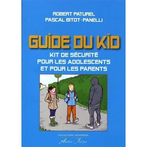 GUIDE DU KID POUR LES ADOLESCENTS ET POUR LES PARENTS