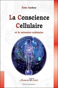 LA CONSCIENCE CELLULAIRE