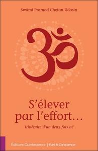 S'ELEVER PAR L'EFFORT... ITINERAIRE D'UN DEUX FOIS NE