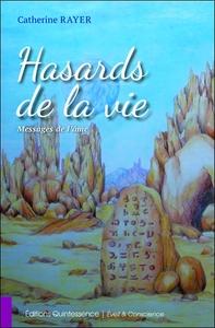 HASARDS DE LA VIE - MESSAGES DE L'AME