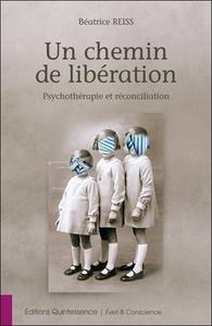 UN CHEMIN DE LIBERATION - PSYCHOTHERAPIE ET RECONCILIATION