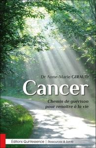 CANCER - CHEMIN DE GUERISON POUR RENAITRE A LA VIE