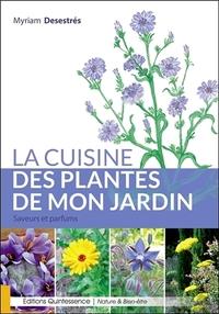 LA CUISINE DES PLANTES DE MON JARDIN - SAVEURS ET PARFUMS