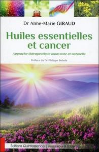 HUILES ESSENTIELLES ET CANCER - APPROCHE THERAPEUTIQUE INNOVANTE ET NATURELLE