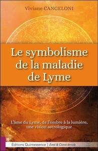 LE SYMBOLISME DE LA MALADIE DE LYME - L'AME DU LYME, DE L'OMBRE A LA LUMIERE, UNE VISION ASTROLOGIQU