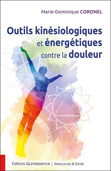 OUTILS KINESIOLOGIQUES ET ENERGETIQUES CONTRE LA DOULEUR