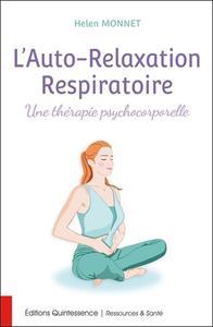L'AUTO-RELAXATION RESPIRATOIRE - UNE THERAPIE PSYCHOCORPORELLE