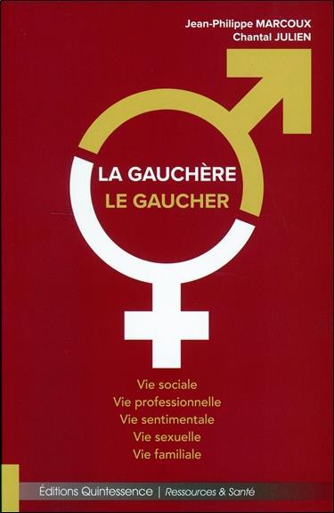LA GAUCHERE - LE GAUCHER - VIE SOCIALE, VIE PROFESSIONNELLE, VIE SENTIMENTALE, VIE SEXUELLE, VIE FAM