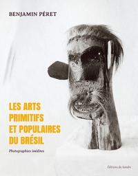 LES ARTS PRIMITIFS ET POPULAIRES DU BRESIL
