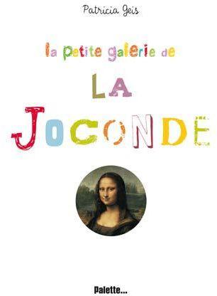 PETITE GALERIE DE LA JOCONDE (LA)