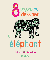 8 FACONS DE DESSINER UN ELEPHANT