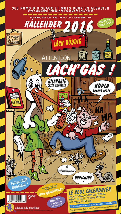 "CALENDRIER ""STORCHY UN HUTZ"" - LACH'GAS ! 2016"