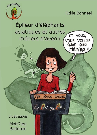EPILEUR D'ELEPHANTS ASIATIQUES ET AUTRES METIERS D'AVENIR