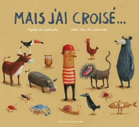 MAIS J'AI CROISE... - ILLUSTRATIONS, COULEUR