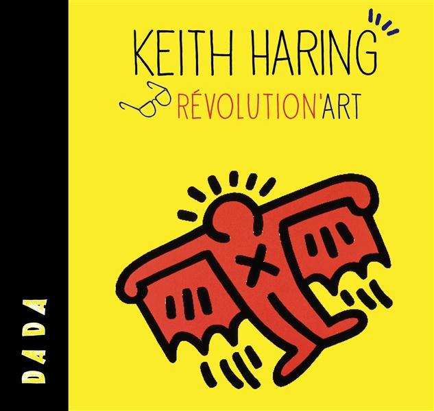 KEITH HARING REVOLUTION'ART...