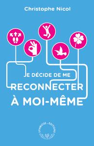 JE DECIDE DE ME RECONNECTER A MOI-MEME