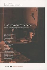 L ART COMME EXPERIENCE SHIRLEY JAFFE & PRATIQUES CONTEMPORAINES
