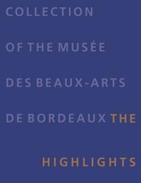 COLLECTIONS BORDEAUX MUSEUM OF FINE ARTS