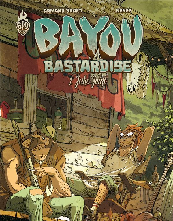BAYOU BASTARDISE T01 - JUKE JOINT