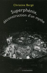 SUPERPHENIX, DECONSTRUCTION D'UN MYTHE
