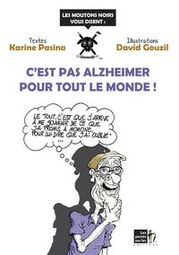C EST PAS ALZHEIMER POUR TOUT LE MONDE !