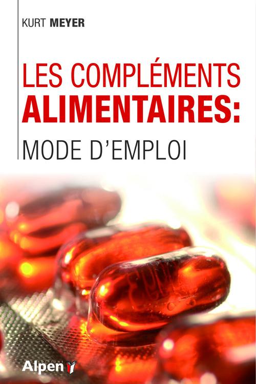 LES COMPLEMENTS ALIMENTAIRES : MODE D'EMPLOI