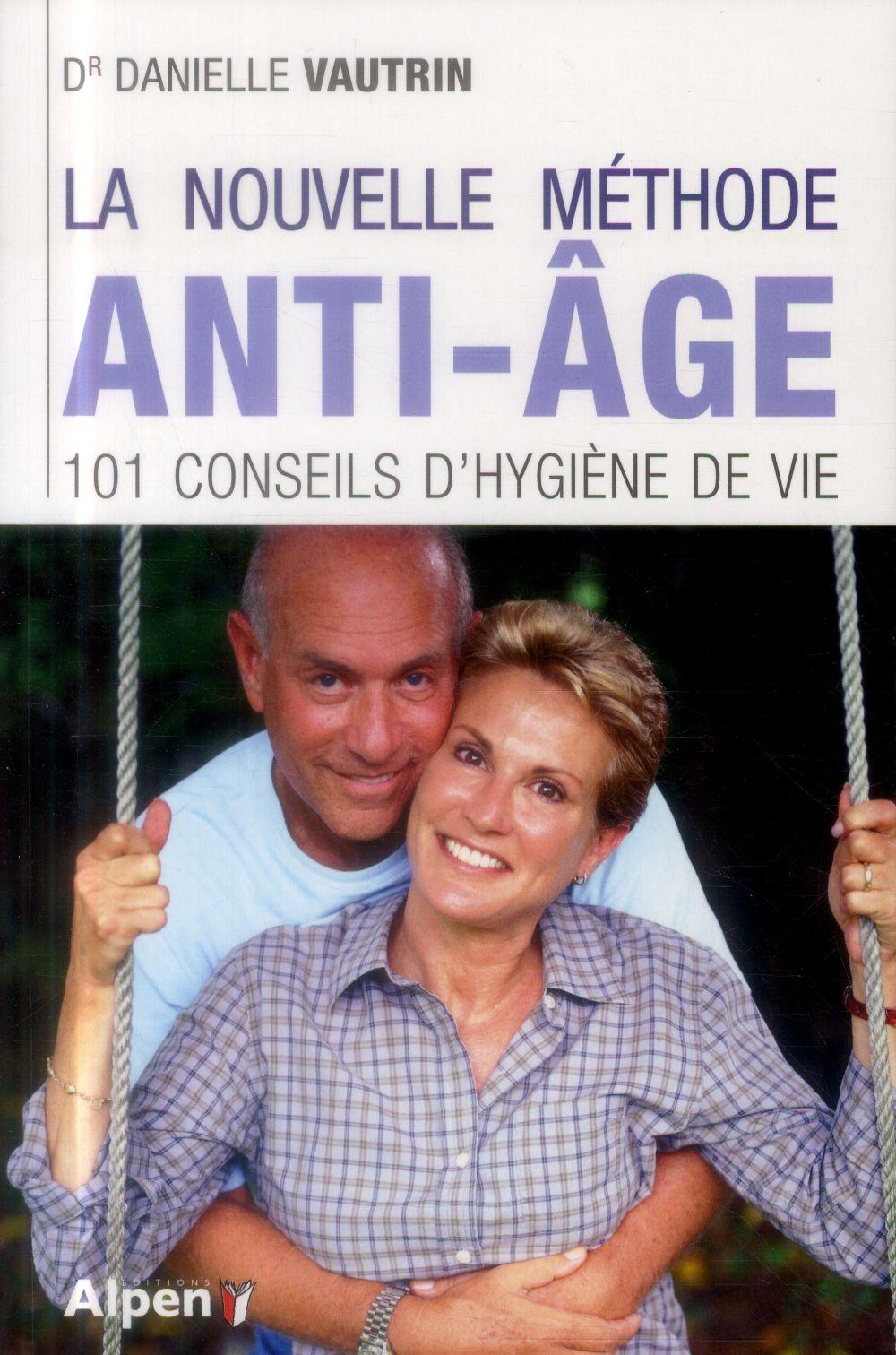 LA NOUVELLE METHODE ANTI-AGE - 101 CONSEILS D'HYGIENE DE VIE