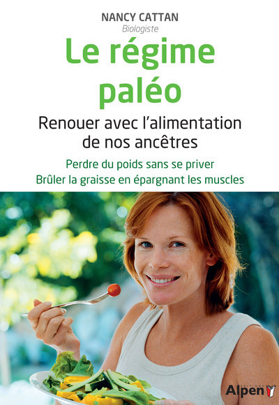 LE REGIME PALEO. RENOUER AVEC L'ALIMENTATION DE NOS ANCETRES