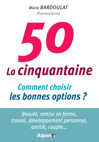 LA CINQUANTAINE, COMMENT CHOISIR LES BONNES OPTIONS