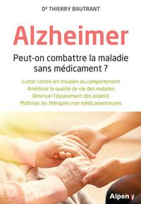 ALZHEIMER - PEUT-ON COMBATTRE LA MALADIE SANS MEDICAMENT ?