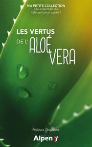 LES VERTUS DE L'ALOE VERA - MA PETITE COLLECTION