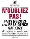 N'OUBLIEZ PAS !. FAITS ET GESTES DE LA PRESIDENCE