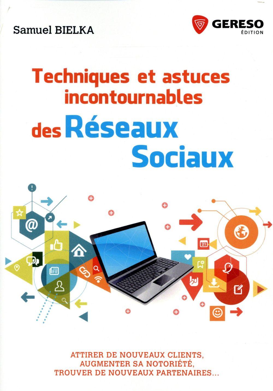 TECHNIQUES ET ASTUCES INCONTOURNABLES DES RESEAUX SOCIAUX