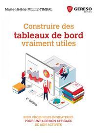 CONSTRUIRE DES TABLEAUX DE BORD VRAIMENT UTILES - BIEN CHOISIR SES INDICATEURS POUR UNE GESTION EFFI