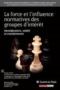 LA FORCE ET L'INFLUENCE NORMATIVES DES GROUPES D'INTERET - IDENTIFICATION, UTILI