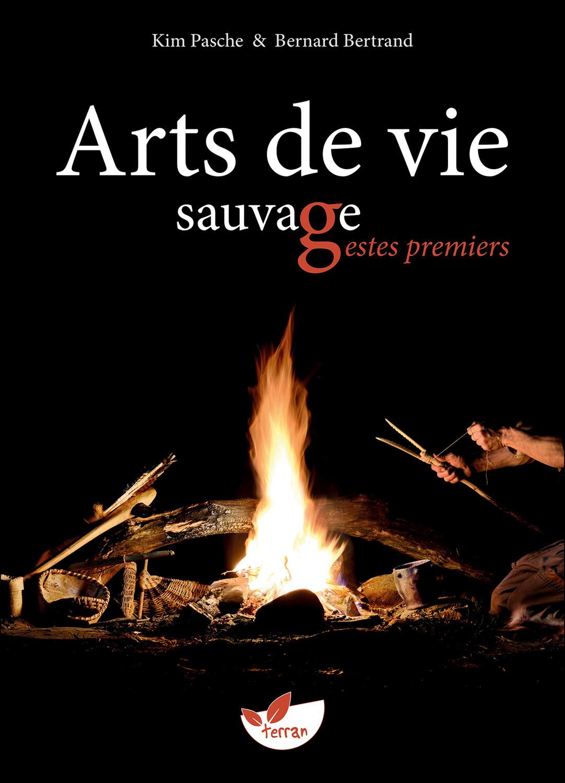 ARTS DE VIE SAUVAGE, GESTES PREMIERS