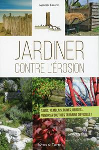 JARDINER CONTRE L'EROSION - TALUS, REMBLAIS, DUNES, BERGES... VENONS A BOUT DES TERRAINS DIFFICILES