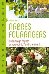 ARBRES FOURRAGERS - DE L'ELEVAGE PAYSAN AU RESPECT DE L'ENVIRONNEMENT