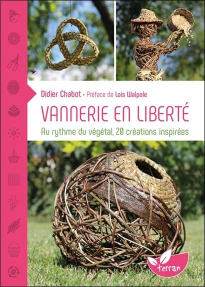VANNERIE EN LIBERTE - AU RYTHME DU VEGETAL, 20 CREATIONS INSPIREES