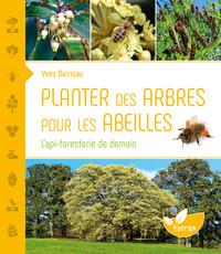 PLANTER DES ARBRES POUR LES ABEILLES - L'API-FORESTERIE DE DEMAIN