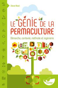 LE GENIE DE LA PERMACULTURE - DEMARCHE, CONTEXTE, METHODE ET INGENIERIE