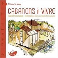 CABANONS A VIVRE - HABITAT MINIMALISTE : PHILOSOPHIE, PLANS, CONSEILS TECHNIQUES