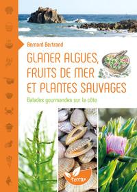 GLANER ALGUES, FRUITS DE MER ET PLANTES SAUVAGES - BALADES GOURMANDES SUR LA COTE