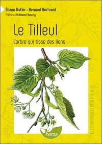 LE TILLEUL - L'ARBRE QUI TISSE DES LIENS - LE COMPAGNON VEGETAL N 21