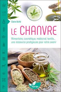 LE CHANVRE - ALIMENTAIRE, COSMETIQUE, MEDICINAL, TEXTILE... UNE RESSOURCE PRODIGIEUSE POUR NOTRE AVE
