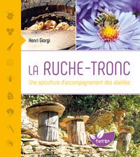 LA RUCHE-TRONC - UNE APICULTURE D'ACCOMPAGNEMENT DES ABEILLES