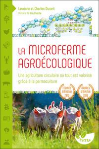 LA MICROFERME AGROECOLOGIQUE - UNE AGRICULTURE CIRCULAIRE OU TOUT EST VALORISE GRACE A LA PERMACULTU