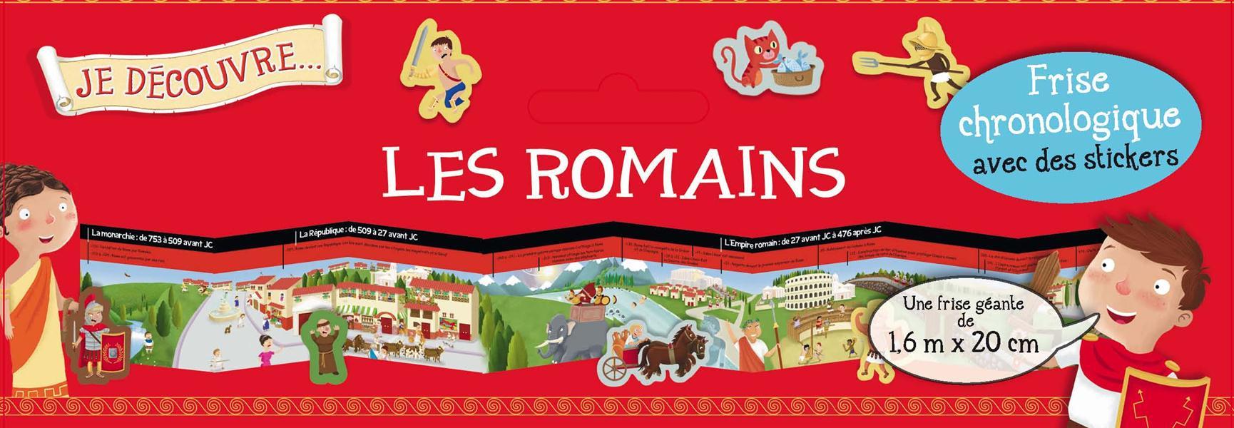 JE DECOUVRE LES ROMAINS - FRISE CHRONOLOGIQUEAVEC DES STICKERS