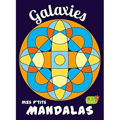 GALAXIES (COLL. MES P'TITS MANDALAS)