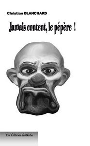JAMAIS CONTENT LE PEPERE !